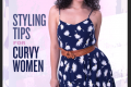 6 Game-Changing Styling Tips for Plus Size/Curvy Women