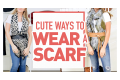 Cute ways to wear a scarf