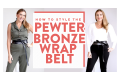 How To Style The Pewter Bronze Python Wrap Belt
